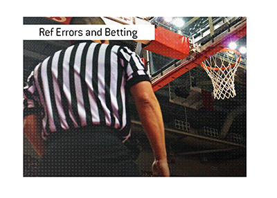 How do referee errors impact betting and the potential or receiving refunds is discussed.