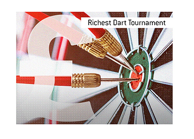 Place wagers on the richest darts tournament in the world.  Use caution and prudency when doing so.
