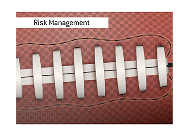 Risk management in sports betting is a serious thing to consider.  Things change.