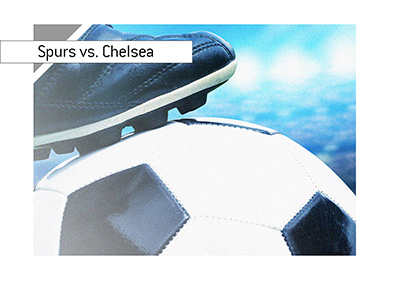 Tottenham Hotspur vs. Chelsea FC - Preview.  Who is the favourite.  Kick off.
