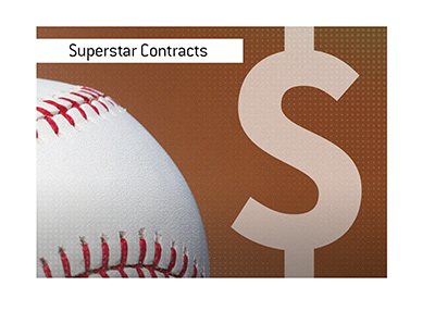 The largest player contracts in the game of baseball.