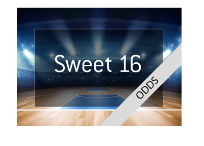 The Sweet 16 Betting Odds - 2018 March Madness - Basketball graphic.