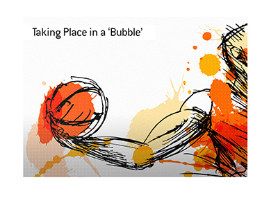 This year the North American top basketball league will take in one location.  In a bubble.
