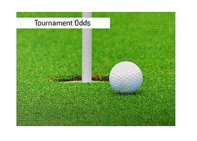 The odds for the upcoming golf tournament have been released.  Bet on it!
