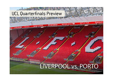 The Champions League quartefinals are here.  First leg.  Liverpool vs. Porto.  Bet on it!