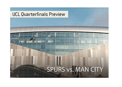 Tottenham will play host to Man City at their brand new stadium in the 2018/19 UCL quarter finals.  Bet on the game!