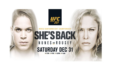 The UFC 207 poster - Nunes vs. Rousey - December 30th, 2016.