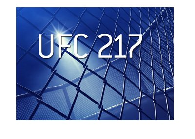 The Ultimate Fighting Championship - UFC 217 - Text over an octagon photo in reflector lights.