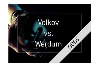 Mixed Martial Arts - UFC - Odds - Alexander Volkov vs. Fabricio Werdum - Favourite to win.