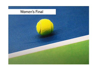 The womens final of the big USA based tennis tournament is coming up.  Bet on it!