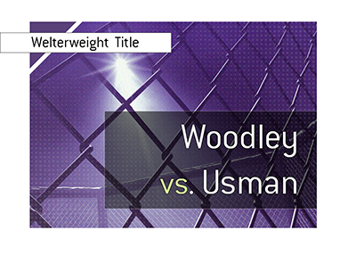 The UFC Walterweight title is on the line as Woodly fights Usman.