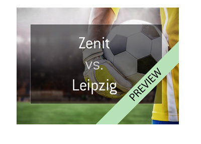 Europa League match preview - Zenit St. Petersburg vs. Red Bull Leipzig.  Favourite to progress according to the odds.