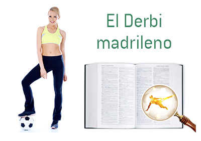 Definition of El Derbi madrileno - Football Dictionary