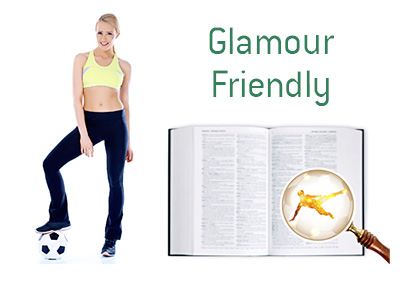 Definition of Glamour Friendly - Football Dictionary