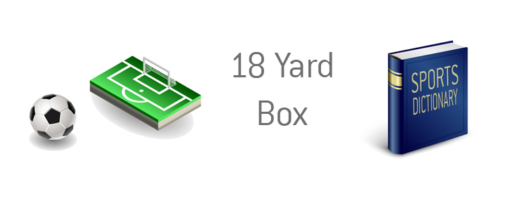 The meaning and use of the 18 Yard Box in the game of soccer.  Kings Sports Dictionary - Definition.
