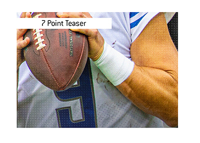 The meaning of the American Football term - 7 Point Teaser