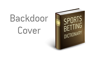 Definition of Backdoor Cover in sports betting.  What is the meaning? Example?