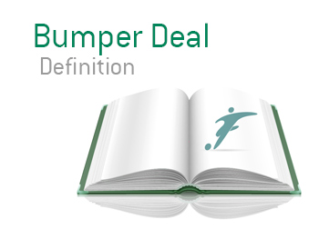 The meaning of the term Bumper Deal - King Football Dictionary