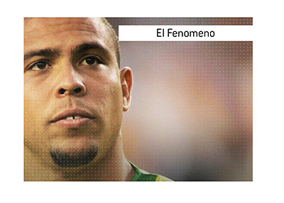 El Fenomeno - Ronaldo Nazario - One of the biggest football stars of the modern era.