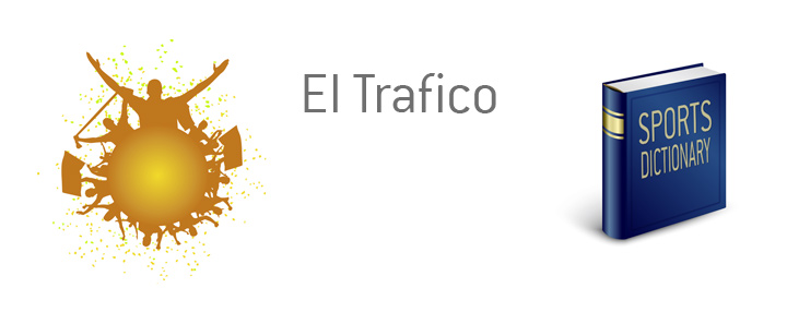 The meaning of the soccer term El Trafico explained.  Kings Sports Dictionary.  Illustrated.