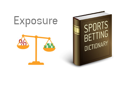 The definition and meaning of the term Exposure when it comes to sports books and wagering in general.