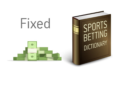 Definition of fixed when it comes to sports and sportsbetting.  What is the meaning.  How often does it  happen?