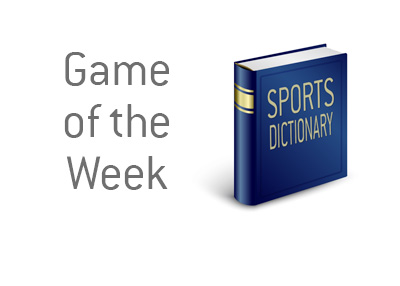 Definition of Game of the Day - Sports dictionary - Football