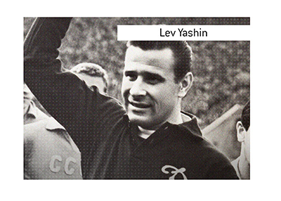 Lev Ivanovich Yashin is considered to be the best goalkeeper that ever played the game.