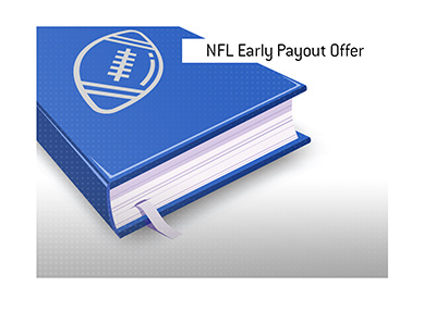 The meaning of the term NFL Early Payout Offer is explained in this article.  What is it?