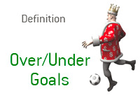 Definition of Over / Under Goals - King Football Dictionary