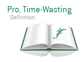 Definition and meaning of Professional Time-Wasting - Football King Dictionary