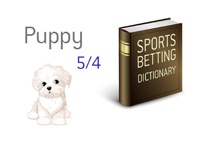 The definition and meaning of the term puppy when it comes to betting on sports.  Wagering speak.