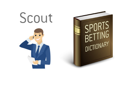Definition of the term Scout when it comes to sports betting.  Illustration and image of King dictionary
