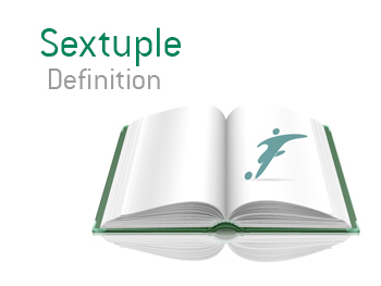 Meaning of the term Sextuple - King Football Dictionary