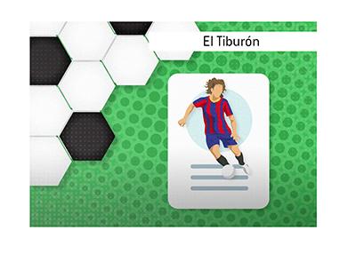 The legendary Barcelona FC defender, Carles Puyol, has had the nicknames of Tarzan and El Tiburon (The SHark) during his playing career.