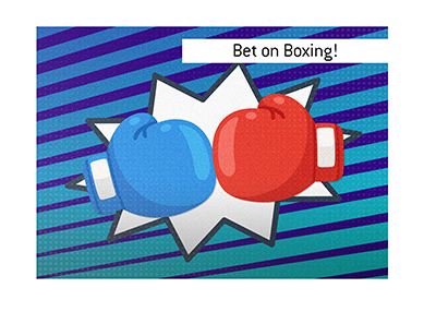 Bet on boxing.  It can be exciting.  But, please exercise financial caution.  Play within your budget!